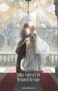 FINAL FANTASY XV -The Dawn Of The Future-